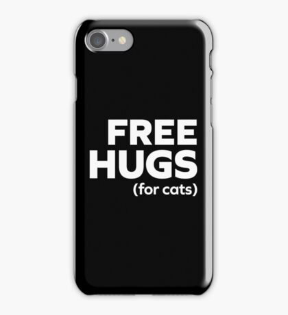 Free Hugs Cats Funny Quote iPhone Case/Skin