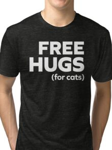 Free Hugs Cats Funny Quote Tri-blend T-Shirt