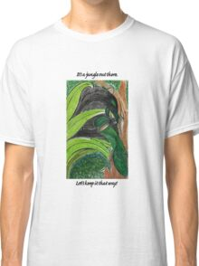 It's a jungle out there Classic T-Shirt