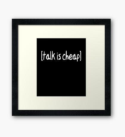 Talk is Cheap Text Framed Print