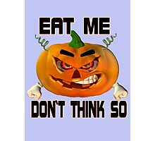 Eat Me .. tale of an angry pumpkin Photographic Print
