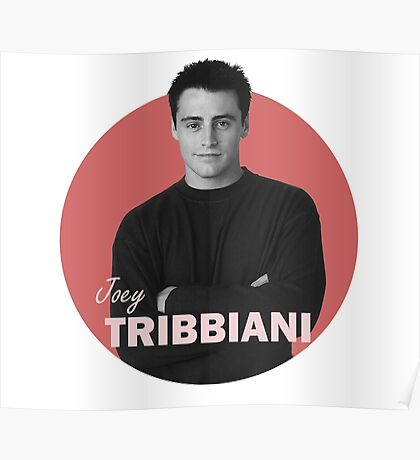 Joey Tribbiani - Friends Poster