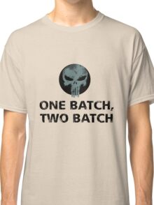 one batch,two batch penny and dime Classic T-Shirt