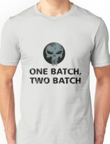 one batch,two batch penny and dime Unisex T-Shirt