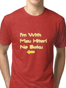 I'm With Mou Hitori No Boku Tri-blend T-Shirt