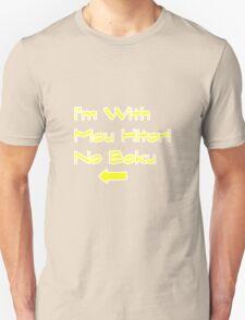 I'm With Mou Hitori No Boku Unisex T-Shirt