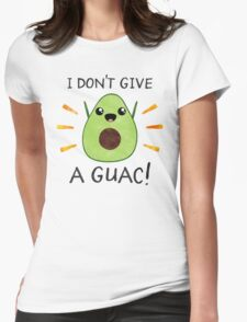 I don't give a guac! Womens Fitted T-Shirt