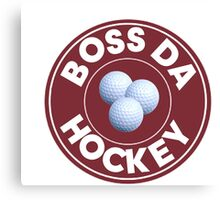 Boss Da Hockey Canvas Print