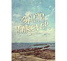 Salty Forever Vintage Sea Ocean Sky Water Quote Photographic Print