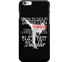 Funny Daughter Shirt Date Dating Mom Dad Martial Arts Teen Karate Taekwondo iPhone Case/Skin