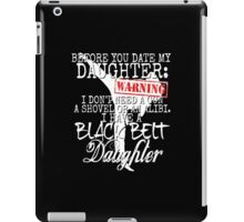Funny Daughter Shirt Date Dating Mom Dad Martial Arts Teen Karate Taekwondo iPad Case/Skin