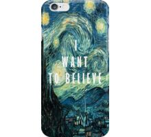 I Want To Believe - Starry Night iPhone Case/Skin