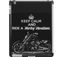 Keep Calm And Ride a Harley Davidson iPad Case/Skin