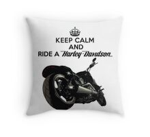 Keep Calm And Ride a Harley Davidson version 2 Throw Pillow