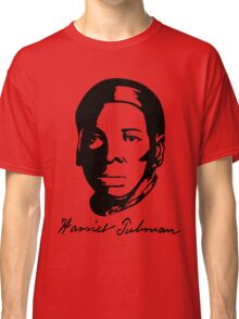 Harriet Tubman's T-shirt with Real Signature Classic T-Shirt