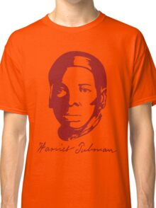 Harriet Tubman's T-shirt Real Signtaure Classic T-Shirt