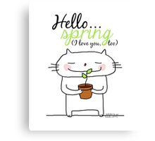 Hello spring !! (I love you, too) / cat doodles Canvas Print