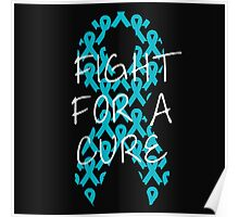 Fight For a Cure - Turq Poster