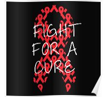 Fight For a Cure - Red Poster
