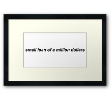 small loan Framed Print