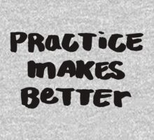 Practice Makes Better One Piece - Short Sleeve