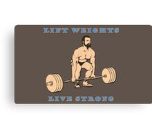 Lift weights-Live strong Canvas Print