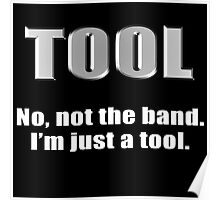 Just a Tool Poster