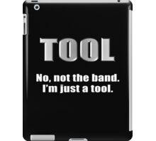 Just a Tool iPad Case/Skin
