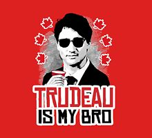 Trudeau is my Bro Unisex T-Shirt