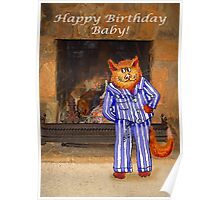 Happy Birthday Baby, cheeky ginger cat in pyjamas Poster