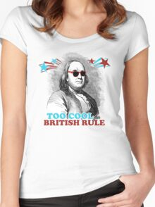 Too Cool for British Rule Women's Fitted Scoop T-Shirt