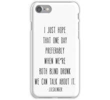 Blind Drunk / J.D.Salinger iPhone Case/Skin