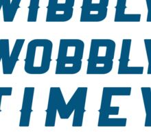Wibbly Wobbly Timey Wimey Stuff Sticker