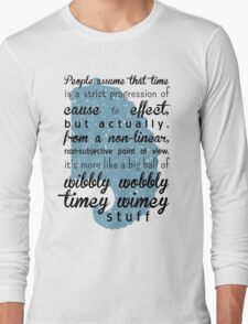Time is a big ball of wibbly wobbly time wimey stuff Long Sleeve T-Shirt