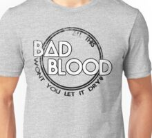 Worse Blood Unisex T-Shirt