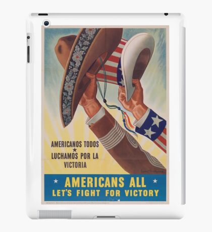 Americans All. Americanos Todos. Let's Fight for Victory.  - Vintage retro ww2 propaganda poster iPad Case/Skin