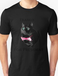 Franco For President Unisex T-Shirt