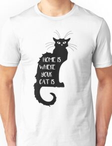 Cat - Home is where your cat is  Unisex T-Shirt