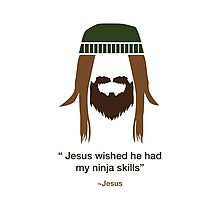 Jesus wished he had my ninja skills Photographic Print