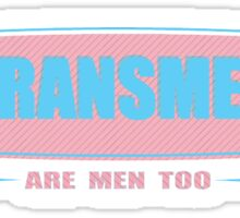Transmen Are Men Too Sticker