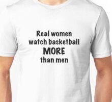 Real Women Watch Basketball More Than Men Unisex T-Shirt