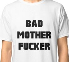 Bad Mother Fucker Pulp Fiction Classic T-Shirt