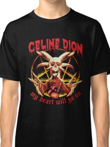 Celine Dion Will Go On Classic T-Shirt