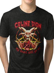 Celine Dion Will Go On Tri-blend T-Shirt