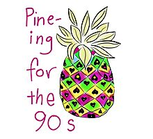 Pine-ing for the 90s Photographic Print