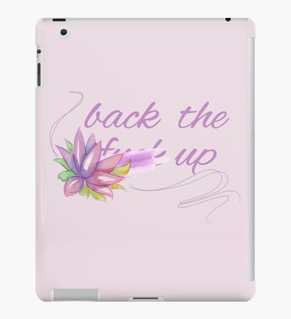 Back the Flower Up iPad Case/Skin