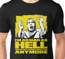 Im as Mad as Hell Unisex T-Shirt
