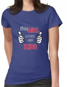 This girl loves her kids! Womens Fitted T-Shirt