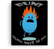 Dumb Ways To Die Canvas Print