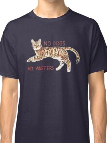 No Dogs No Masters Classic T-Shirt